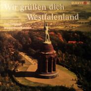 Die Original-Wesermusikanten - Wir Grüßen Dich Westfalenland