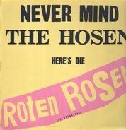 Die Roten Rosen - Never Mind The Hosen Here's Die Roten Rosen (Aus Düsseldorf)