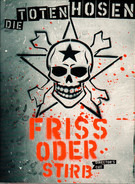 Die Toten Hosen - Friss Oder Stirb - Director's Cut