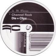 Die & Clipz - CHANNEL ROCK/BRAINWASH