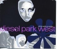Diesel Park West - All The Myths On Sunday