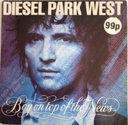 Diesel Park West - Boy On Top Of The News