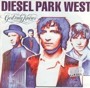 Diesel Park West - God Only Knows