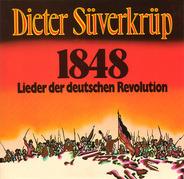 Dieter Süverkrüp - 1848, Lieder Der Deutschen Revolution