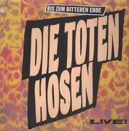 Die Toten Hosen - Bis Zum Bitteren Ende Live!