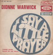 Dionne Warwick - I Say A Little Prayer / (Theme From) Valley Of The Dolls