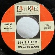 Dion & The Belmonts - Don't Pity Me / Just You