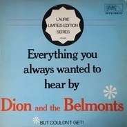 Dion & The Belmonts - Everything You Always Wanted To Hear By Dion And The Belmonts