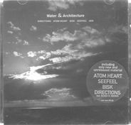 Directions,Atom Heart,Bisk,Seefeel, AER. - Water & Architecture