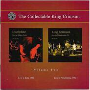 Discipline / King Crimson - The Collectable King Crimson Volume Two (Live In Bath, 1981 / Live In Philadelphia, 1982)