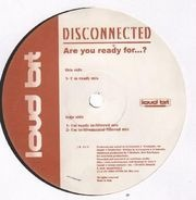 Disconnected - Are You Ready For...?