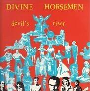 Divine Horsemen - Devil's River