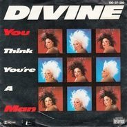 Divine - You Think Your're A Man
