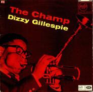 Dizzy Gillespie , Dizzy Gillespie Big Band - The Champ