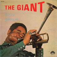 Dizzy Gillespie - The Giant