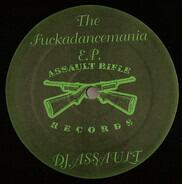DJ Assault - The Fuckadancemania E.P.