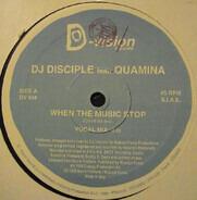 DJ Disciple Feat. Quamina - When The Music Stop