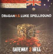 DJ Dragan vs. Luke Spellbound - Gateway 2 Hell