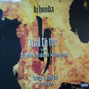 DJ Honda - Real To Me / Head's A Hustler