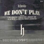 DJ Honda - We Don't Play / Get On Your Job