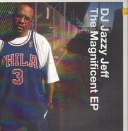 DJ Jazzy Jeff - The Magnificent EP