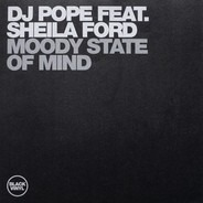 DJ Pope Feat. Sheila Ford - Moody State Of Mind