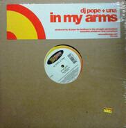 DJ Pope & Una - In My  Arms
