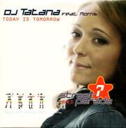 DJ Tatana Feat. Morris - Today Is Tomorrow (Official Street Parade Hymn 2005)