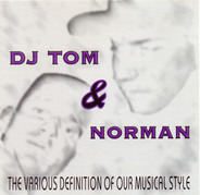 DJ Tom & Norman - The Various Definition Of Our Musical Style