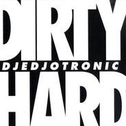 Djedjotronic - Dirty & Hard EP