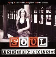 DJ Oji & Una vs. Dr. Bob Jones & The Interns - Soul Underground
