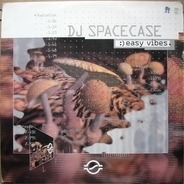 DJ Spacecase - Easy Vibes
