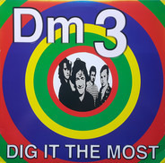 Dm3 - Dig It the Most