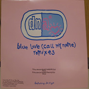Dna - Blue Love (Call My Name) (Remixes)