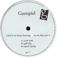 DNCN & Mark Henning - We Are Diep (Part 2)