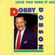 Dobby Dobson - Love You Thru It All