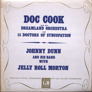 Doc Cook , Johnny Dunn - Doc Cook And His Dreamland Orchestra And 14 Doctors Of Syncopation / Johnny Dunn And His Band With