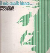 Domenico Modugno - Il Mio Cavallo Bianco