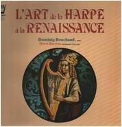 Dominig Bouchaud , Hervé Barreau - L'Art De La Harpe A La Renaissance