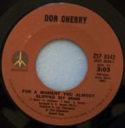 Don Cherry - For A Moment You Almost Slipped My Mind
