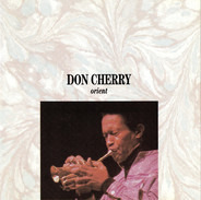 Don Cherry - ORIENT