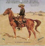 Don Edwards , Waddie Mitchell , Fort Worth Symphony Orchestra - A Prairie Portrait