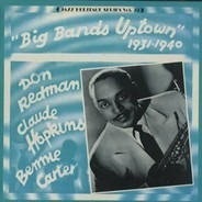 Don Redman And Claude Hopkins And Benny Carter - Big Band Uptown 1931-1940