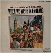 Donaldson / Lewis / Young / Coborn a. o. - The Songs We Heard... When We Were In England