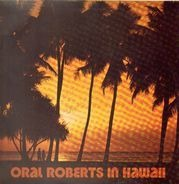 Don Ho, The Surfers, Patti Roberts, ... - Oral Roberts In Hawaii