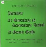 Donizetti - Pigmalione / Le Convenienze ed Inconvenienze Teatrali / Il Giovedi Grasso