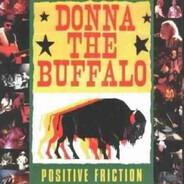 Donna The Buffalo - Positive Friction