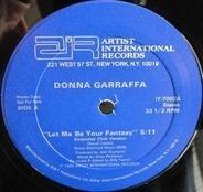 Donna Garraffa - Let Me Be Your Fantasy