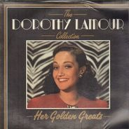 Dorothy Lamour - The Dorothy Lamour Collection - Her Golden Greats