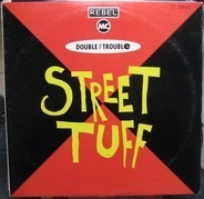 Double Trouble & Rebel MC - Street Tuff
